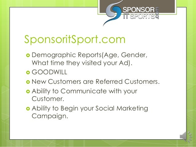 SponsoritSport.com Demographic     Reports(Age, Gender,  What time they visited your Ad). GOODWILL New Customers are Re...