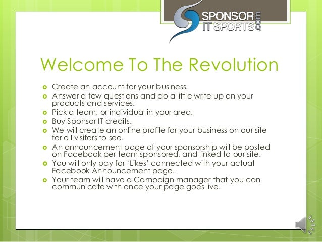 Welcome To The Revolution   Create an account for your business.   Answer a few questions and do a little write up on yo...