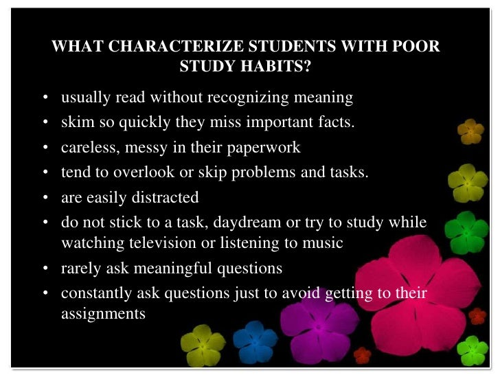 helping students dvelop good study habits regular organized and consistent study habits can improve academic achievement<br > 4