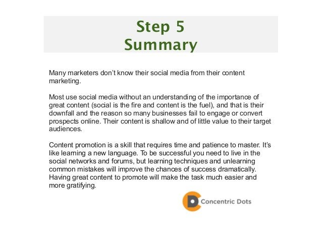 57 Step 5 Summary Many marketers don't know their social media from their content marketing. Most use social media without...