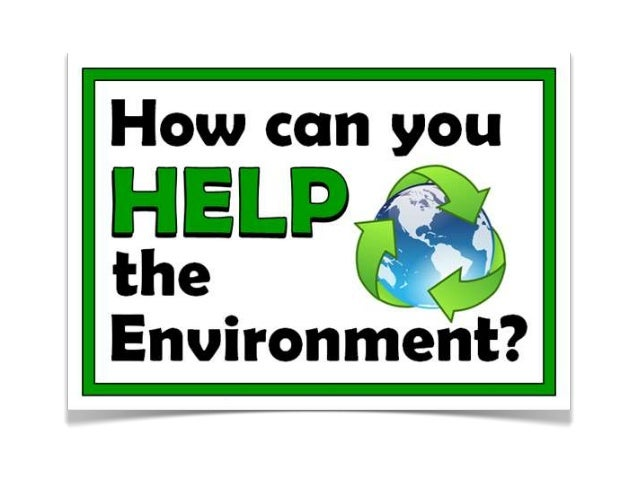 environment how can you help 8 ways kids can help the environment-- netl earth day 8 everyday things you can do to help protect the environment - duration: 2:03.