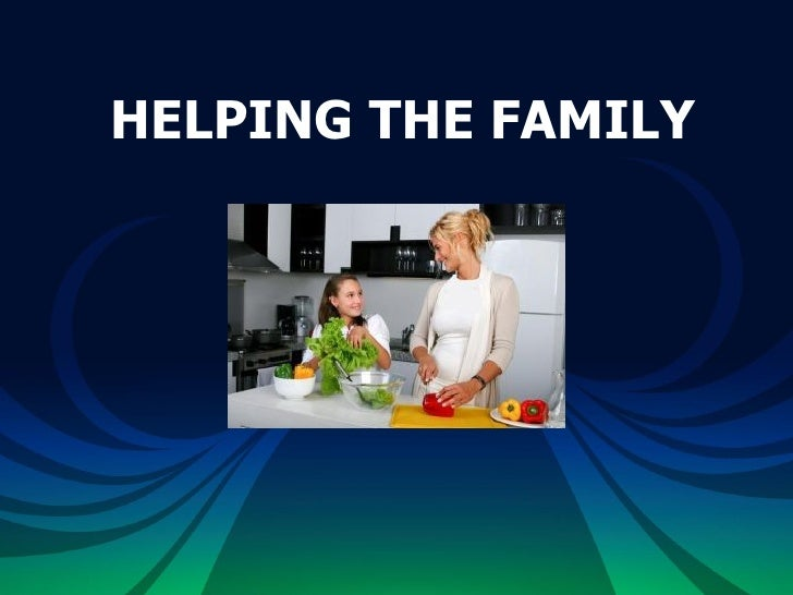 HELPING THE FAMILY