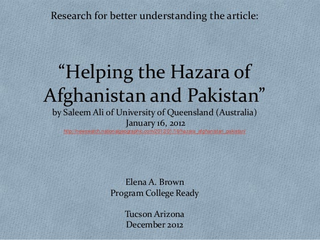 "Research for better understanding the article: ""Helping the Hazara ofAfghanistan and Pakistan""by Saleem Ali of University ..."