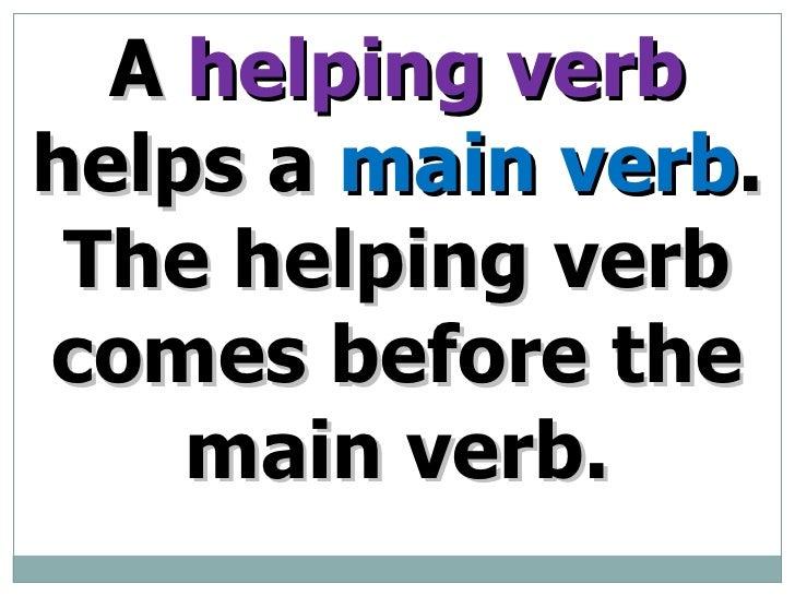 helping verb helps a main verb the helping verb
