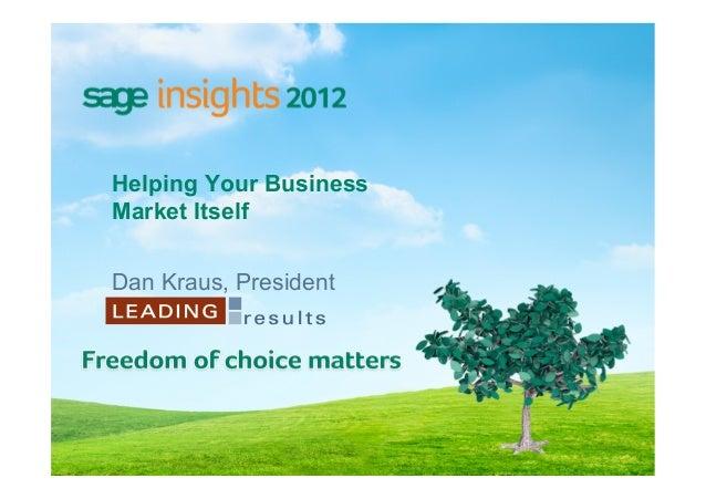 Helping Your BusinessMarket ItselfDan Kraus, President