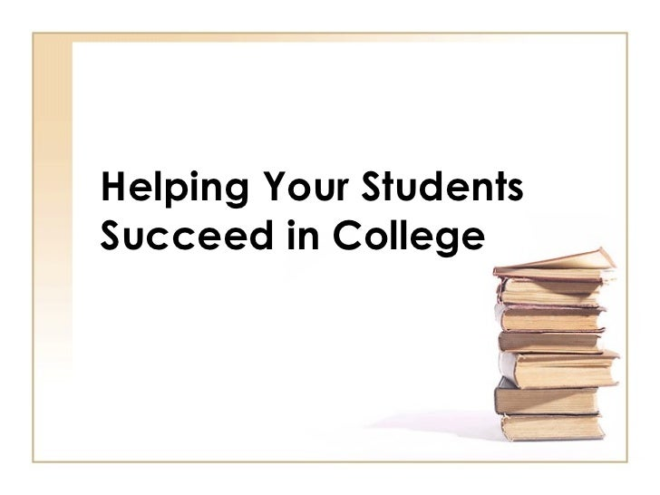 Helping Your Students Succeed in College