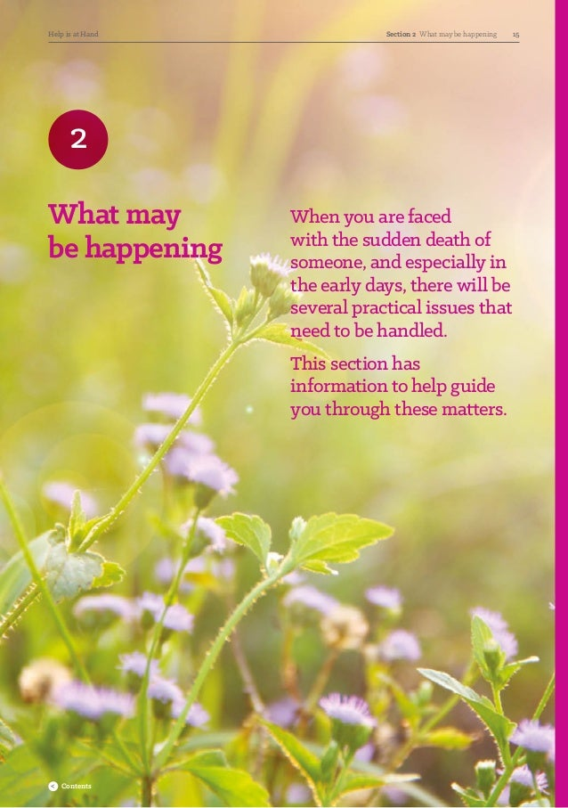 What may behappening When you are faced withthe sudden death of someone, and especially in the early days, there will be...
