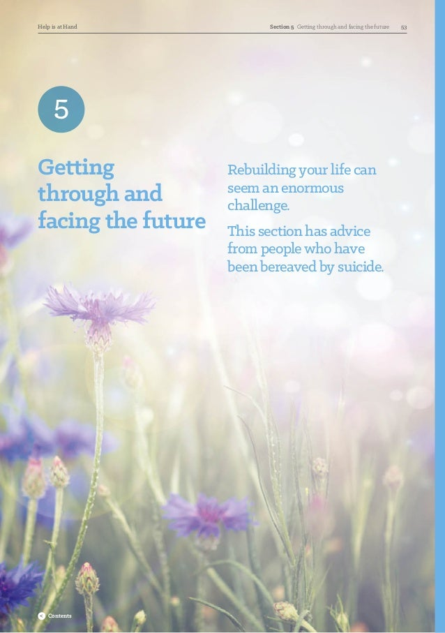 Getting through and facing the future Rebuilding your life can seem an enormous challenge. This section has advice from pe...