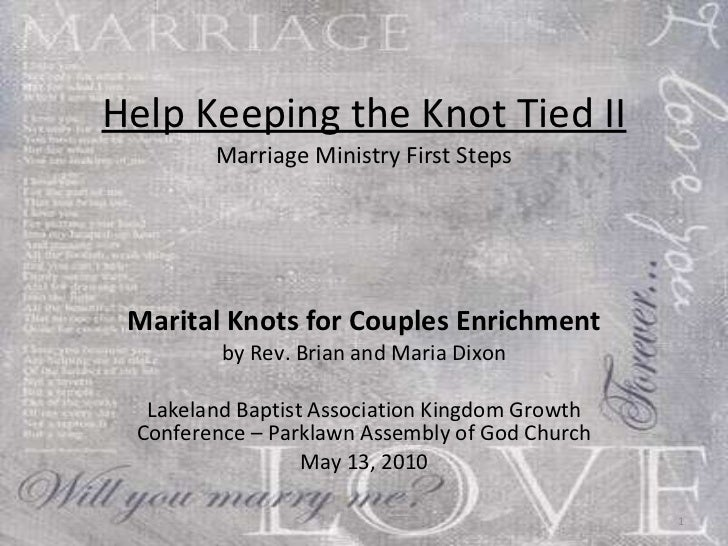 Help Keeping the Knot Tied II Marriage Ministry First Steps Marital Knots for Couples Enrichment by Rev. Brian and Maria D...
