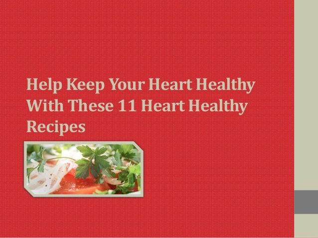 Help Keep Your Heart HealthyWith These 11 Heart HealthyRecipes