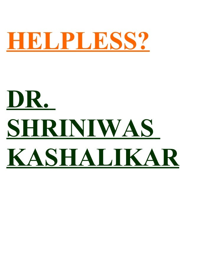 HELPLESS?  DR. SHRINIWAS KASHALIKAR