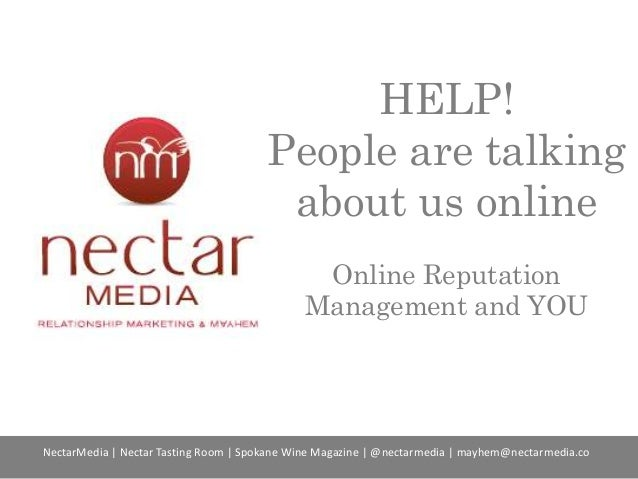 HELP! People are talking about us online Online Reputation Management and YOU  NectarMedia | Nectar Tasting Room | Spokane...