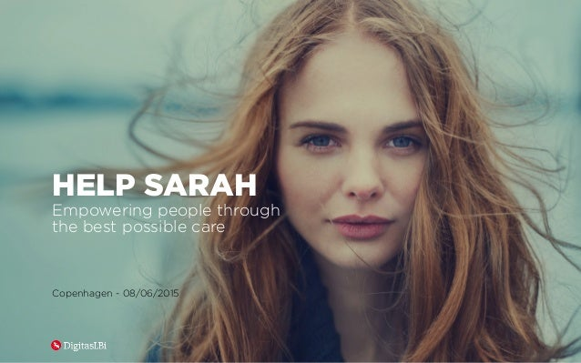 HELP SARAH Empowering people through the best possible care Copenhagen - 08/06/2015