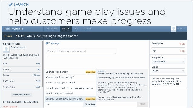 LAUNCH  Understand game play issues and help customers make progress