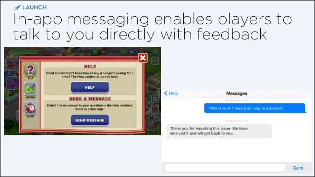 LAUNCH  In-app messaging enables players to talk to you directly with feedback