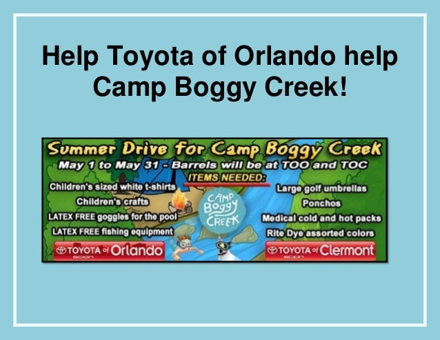 Help Toyota of Orlando help Camp Boggy Creek!