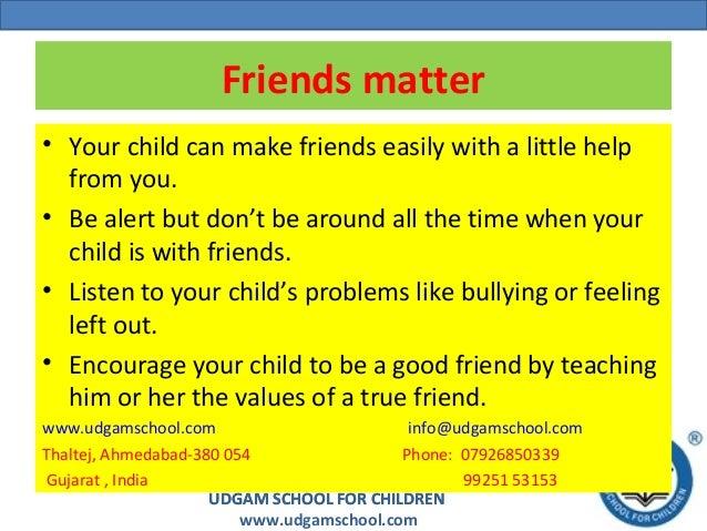 UDGAM SCHOOL FOR CHILDREN www.udgamschool.com UDGAM SCHOOL FOR CHILDREN Friends matter • Your child can make friends easil...