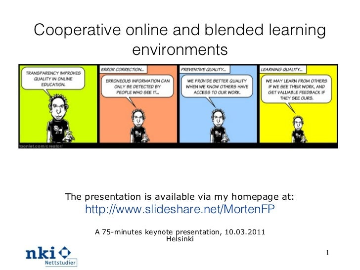 Cooperative online and blended learning environments The presentation is available via my homepage at: http://www.slidesha...