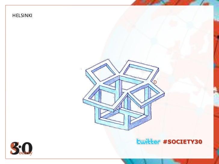 D<br />HELSINKI<br />#SOCIETY30<br />