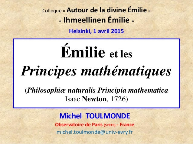 Émilie et les Principes mathématiques (Philosophiæ naturalis Principia mathematica Isaac Newton, 1726) Michel TOULMONDE Ob...