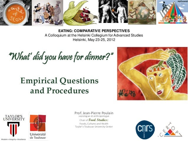 EATING: COMPARATIVE PERSPECTIVES           A Colloquium at the Helsinki Collegium for Advanced Studies                    ...