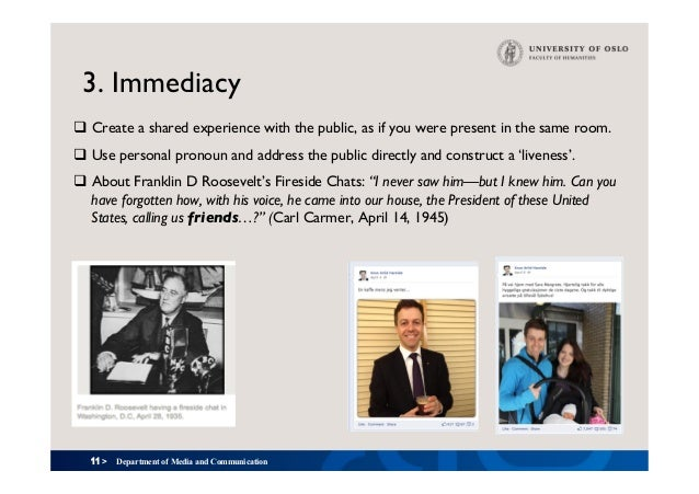 11 > 3. Immediacy q Create a shared experience with the public, as if you were present in the same room. q Use personal ...