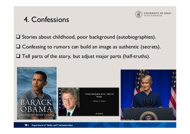 12 > 4. Confessions qStories about childhood, poor background (autobiographies). qConfessing to rumors can build an imag...