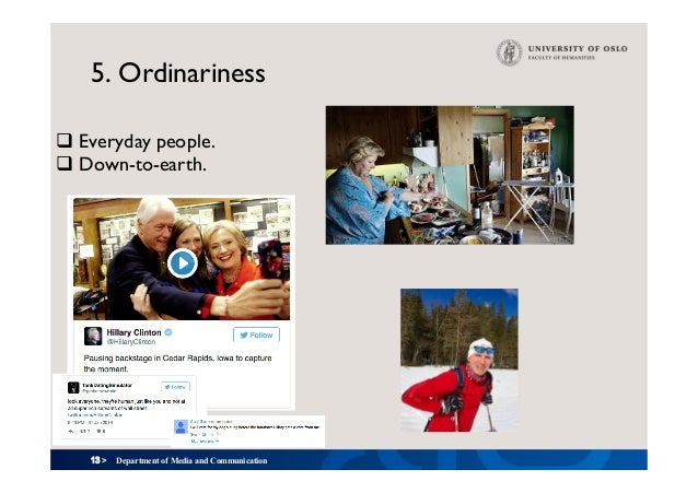 13 > 5. Ordinariness Department of Media and Communication qEveryday people. qDown-to-earth.