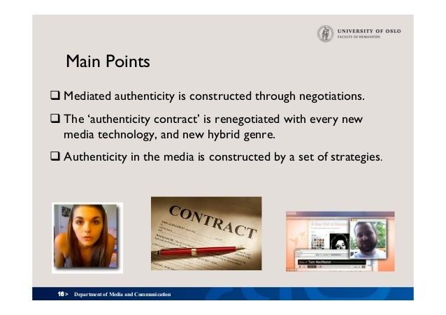 16 > Main Points qMediated authenticity is constructed through negotiations. qThe 'authenticity contract' is renegotiate...
