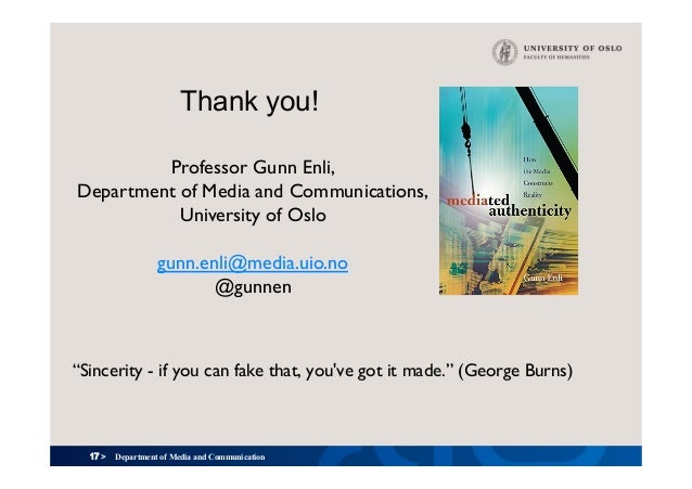 17 > Thank you! Department of Media and Communication Professor Gunn Enli, Department of Media and Communications, Univers...