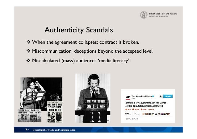 7 > Authenticity Scandals v When the agreement collapses; contract is broken. v Miscommunication; deceptions beyond the ...