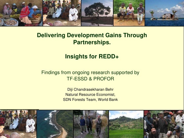 Delivering Development Gains Through Partnerships. <br />Insights for REDD+<br />Findings from ongoing research supported ...