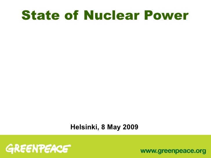 Stat e  of Nuclear Power Helsinki, 8 May 2009