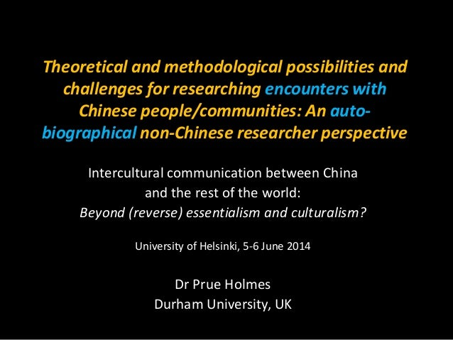 Theoretical and methodological possibilities and challenges for researching encounters with Chinese people/communities: An...