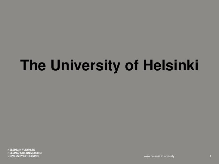 The University of Helsinki                  www.helsinki.fi/university   1