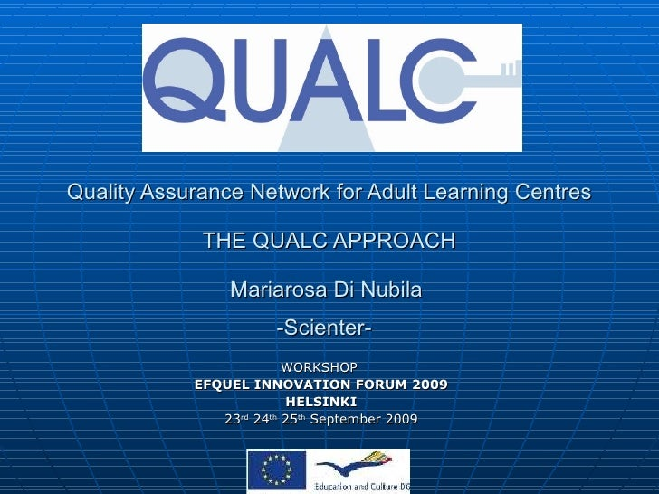 Quality Assurance Network for Adult Learning Centres THE QUALC APPROACH Mariarosa Di Nubila  -Scienter-   WORKSHOP  EFQUEL...