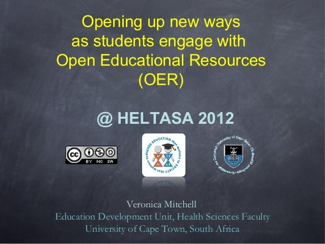 Opening up new ways as students engage withOpen Educational Resources          (OER)         @ HELTASA 2012               ...