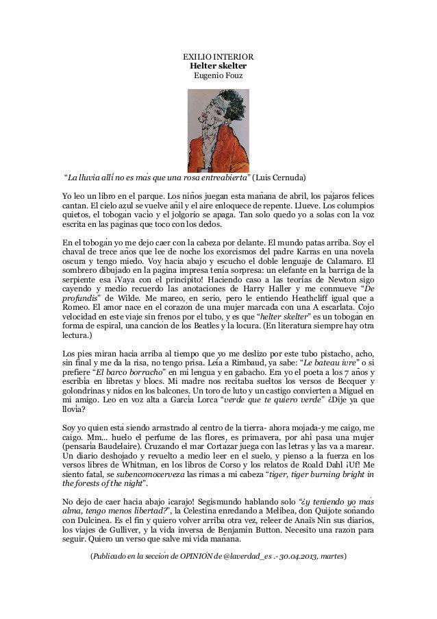 """EXILIO INTERIOR Helter skelter Eugenio Fouz """"La lluvia allí no es más que una rosa entreabierta"""" (Luis Cernuda) Yo leo u..."""