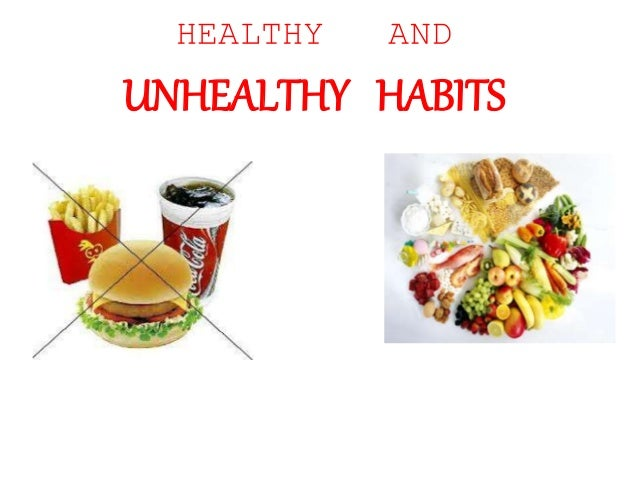healthy and unhealthy habits Healthy and unhealthy habits miss roxana загрузка good habits vs bad habits | #shrutiarjunanand #sketch #fun #mymissanand - продолжительность: 7:38 mymissanand 7 154 399 просмотров.