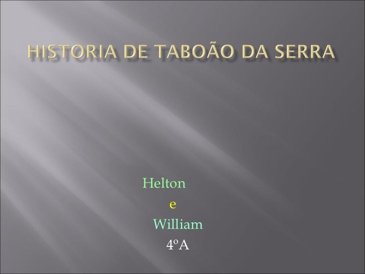 Helton    e William   4ºA