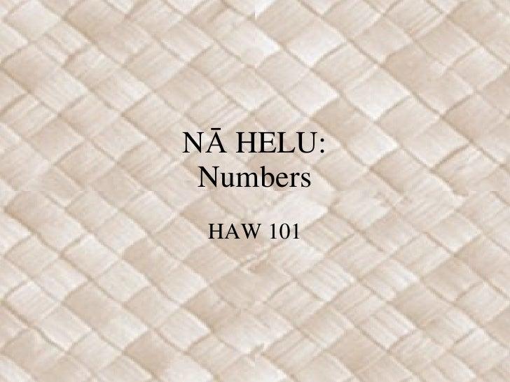 NĀ HELU: Numbers HAW 101