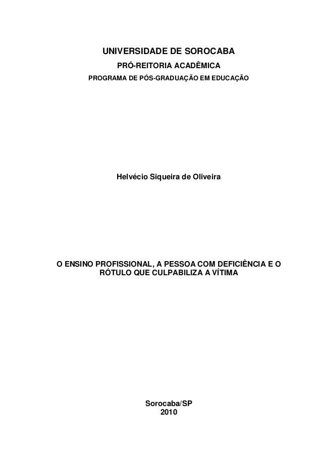 UNIVERSIDADE DE SOROCABA PRÓ-REITORIA ACADÊMICA PROGRAMA DE PÓS-GRADUAÇÃO EM EDUCAÇÃO Helvécio Siqueira de Oliveira O ENSI...