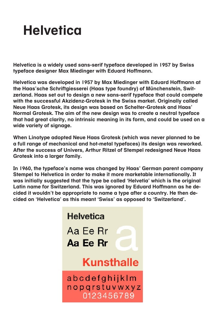 HelveticaHelvetica is a widely used sans-serif typeface developed in 1957 by Swisstypeface designer Max Miedinger with Edu...