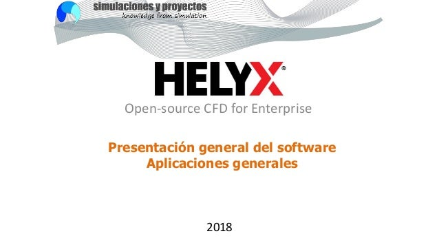 Presentación general del software Aplicaciones generales 2018 Open-source CFD for Enterprise