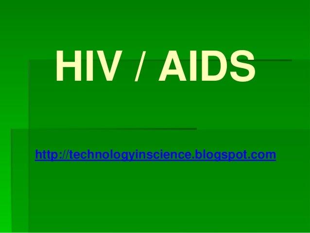 HIV / AIDS http://technologyinscience.blogspot.com