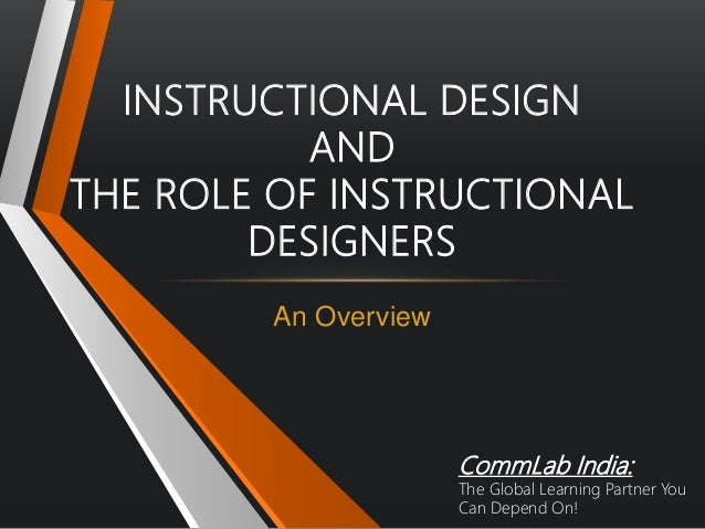 Instructional Design And Role Of Instructional Designers An Overview