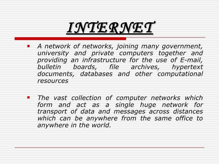 Write a short note on internet
