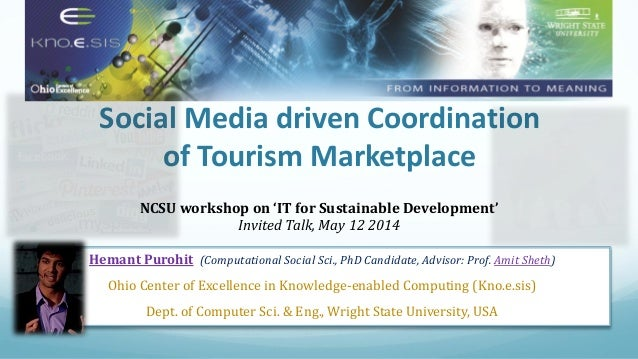 Social Media driven Coordination of Tourism Marketplace NCSU workshop on 'IT for Sustainable Development' Invited Talk, Ma...
