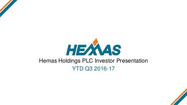 1 Hemas Holdings PLC Investor Presentation YTD Q3 2016-17