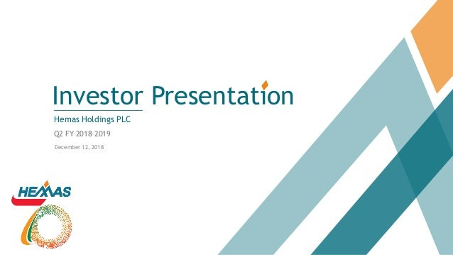 Investor Presentation Hemas Holdings PLC Q2 FY 2018–2019 December 12, 2018